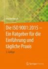 Die ISO 9001:2015 - Ein Praxis-Ratgeber für die Normenumstellung
