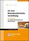 Die neue Betriebssicherheitsverordnung - BetrSichV