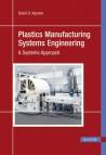 Plastics Manufacturing Systems Engineering