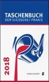 Taschenbuch der Gießerei-Praxis 2018